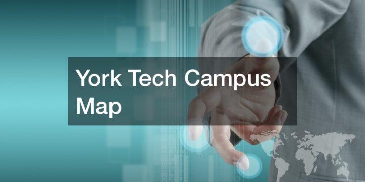 York Tech Campus Map