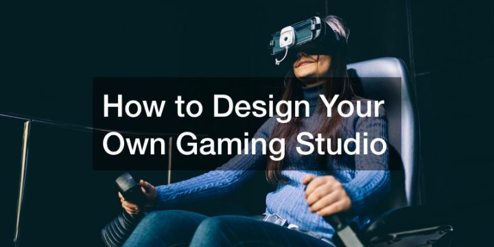 How to Design Your Own Gaming Studio