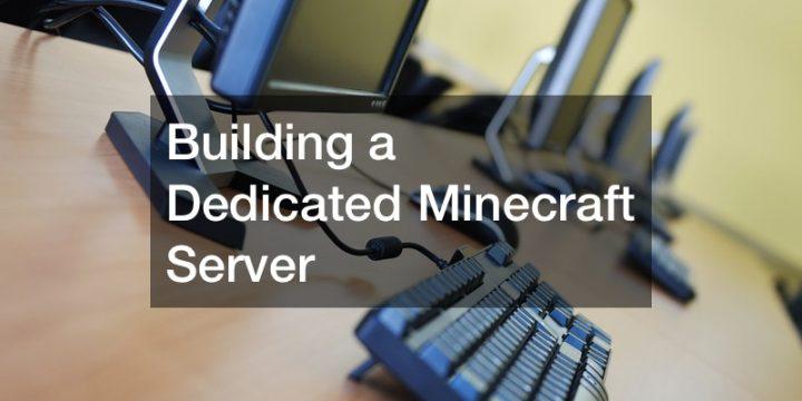 Building a Dedicated Minecraft Server
